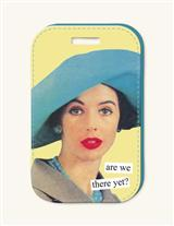 Anne Taintor Luggage Tag (Are We There Yet)
