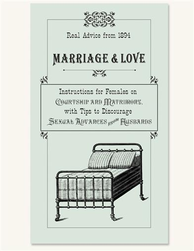 Marriage & Love - Real Advice From 1894