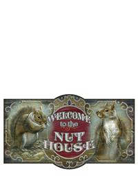 Welcome To The Nuthouse Sign
