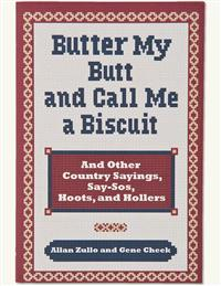Butter My Butt And Call Me A Biscuit Book